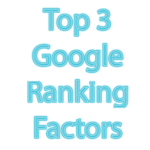 top 3 google ranking factors